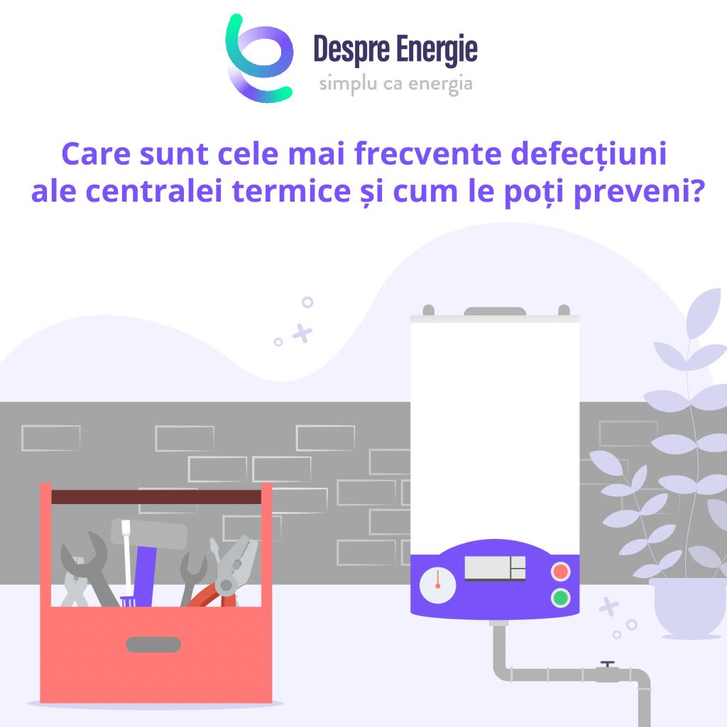Care sunt cele mai frecvente defectiuni ale centralei termice si cum le poti preveni - Despre Energie