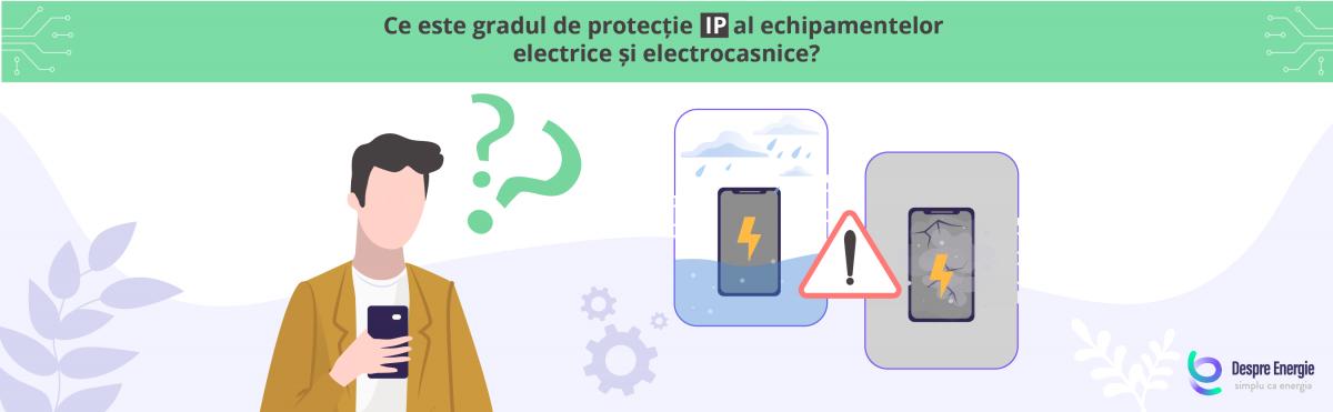 Ce este gradul de protecție IP al echipamentelor electrice și electrocasnice?